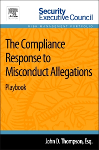 The Compliance Response to Misconduct Allegations - 2nd Edition - ISBN: 9780124165540, 9780124165632
