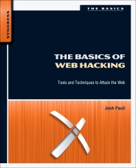 The Basics of Web Hacking, 1st Edition,Josh Pauli,ISBN9780124166004