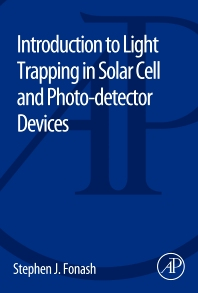 Introduction to Light Trapping in Solar Cell and Photo-detector Devices - 1st Edition - ISBN: 9780124166493, 9780124166370