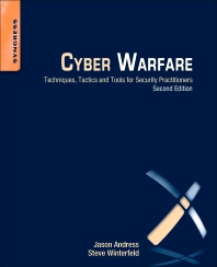 Cyber Warfare, 2nd Edition,Jason Andress,Steve Winterfeld,ISBN9780124166721