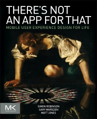 There's Not an App for That - 1st Edition - ISBN: 9780124166912, 9780124166998