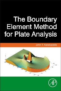 The Boundary Element Method for Plate Analysis, 1st Edition,John Katsikadelis,ISBN9780124167391
