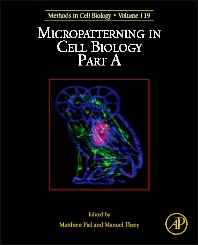 Micropatterning in Cell Biology, Part A - 1st Edition - ISBN: 9780124167421, 9780124167469