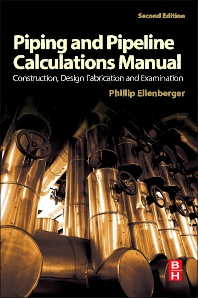 Piping and Pipeline Calculations Manual, 2nd Edition,ISBN9780124167476