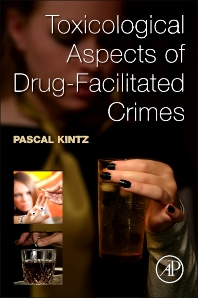 Cover image for Toxicological Aspects of Drug-Facilitated Crimes