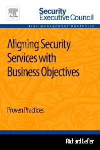 Aligning Security Services with Business Objectives - 1st Edition - ISBN: 9780124170087, 9780124169951