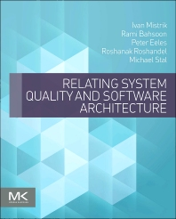 Relating System Quality and Software Architecture - 1st Edition - ISBN: 9780124170094, 9780124171688