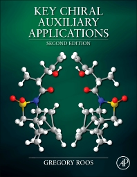 Key Chiral Auxiliary Applications, 2nd Edition,Gregory Roos,ISBN9780124170346