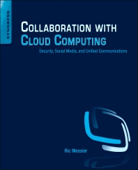 Collaboration with Cloud Computing - 1st Edition - ISBN: 9780124170407, 9780124171237