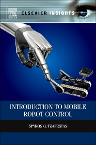Introduction to Mobile Robot Control - 1st Edition - ISBN: 9780124170490, 9780124171039