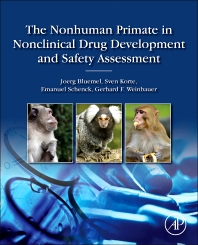 Cover image for The Nonhuman Primate in Nonclinical Drug Development and Safety Assessment