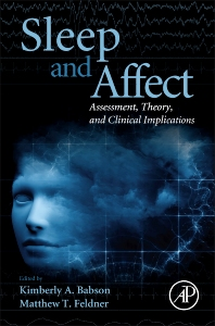Sleep and Affect - 1st Edition - ISBN: 9780124171886, 9780124172005