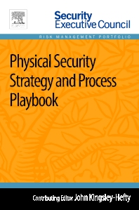 Physical Security Strategy and Process Playbook - 1st Edition - ISBN: 9780124172272, 9780124172371