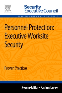 Personnel Protection: Executive Worksite Security - 1st Edition - ISBN: 9780124172289, 9780124172388