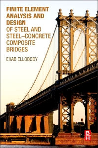 Cover image for Finite Element Analysis and Design of Steel and Steel–Concrete Composite Bridges