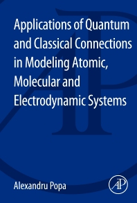 Cover image for Applications of Quantum and Classical Connections in Modeling Atomic, Molecular and Electrodynamic Systems