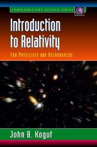 Introduction to Relativity, 1st Edition,John Kogut,ISBN9780124175617