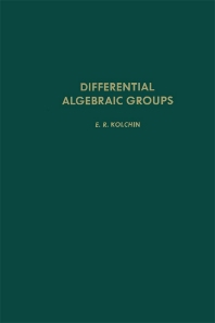 Differential Algebraic Groups - 1st Edition - ISBN: 9780124176409, 9780080874333