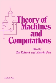 Theory of Machines and Computations - 1st Edition - ISBN: 9780124177505, 9781483270302