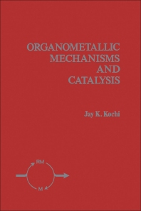 Organometallic Mechanisms and Catalysis - 1st Edition - ISBN: 9780124182509, 9780323144100