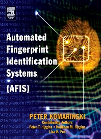 Automated Fingerprint Identification Systems (AFIS), 1st Edition,Peter Komarinski,ISBN9780124183513