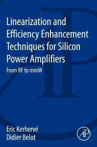Linearization and Efficiency Enhancement Techniques for Silicon Power Amplifiers - 1st Edition - ISBN: 9780124186781, 9780124186811