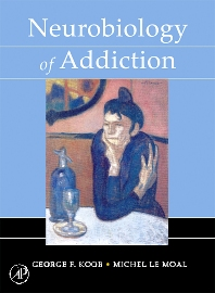 Neurobiology of Addiction, 1st Edition,George Koob,Michel Le Moal,ISBN9780124192393