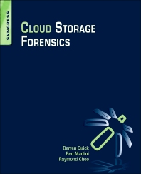 Cloud Storage Forensics - 1st Edition - ISBN: 9780124199705, 9780124199910