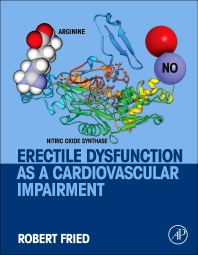 Erectile Dysfunction as a Cardiovascular Impairment, 1st Edition,Robert Fried,ISBN9780124200463