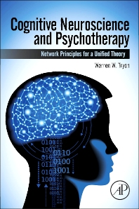 Cognitive Neuroscience and Psychotherapy, 1st Edition,Warren Tryon,ISBN9780124200715