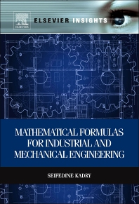 Mathematical Formulas for Industrial and Mechanical Engineering - 1st Edition - ISBN: 9780124201316, 9780124202221