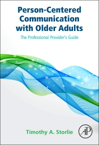 Person-Centered Communication with Older Adults - 1st Edition - ISBN: 9780124201323, 9780128004333