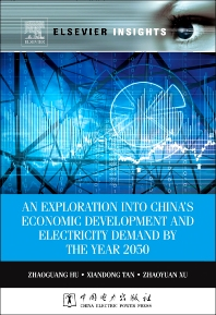 An Exploration into China's Economic Development and Electricity Demand by the Year 2050 - 1st Edition - ISBN: 9780124201590, 9780124201507