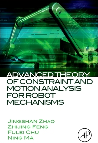 Cover image for Advanced Theory of Constraint and Motion Analysis for Robot Mechanisms
