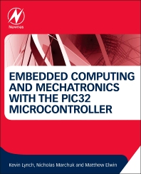 Cover image for Embedded Computing and Mechatronics with the PIC32 Microcontroller
