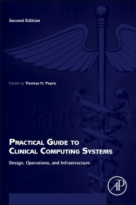Practical Guide to Clinical Computing Systems - 2nd Edition - ISBN: 9780124202177, 9780127999197