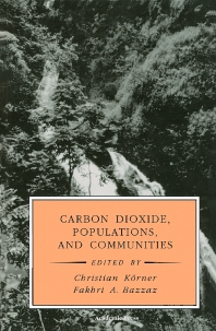 Carbon Dioxide, Populations, and Communities, 1st Edition,Fakhri Bazzaz,ISBN9780124208704