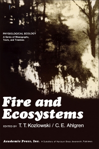 Fire and Ecosystems - 1st Edition - ISBN: 9780124242555, 9780323146173