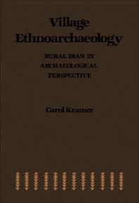 Village Ethnoarchaeology - 1st Edition - ISBN: 9780124250208, 9781483258331