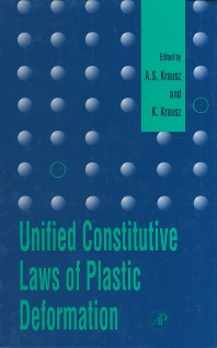 Unified Constitutive Laws of Plastic Deformation, 1st Edition,A. Krausz,K. Krausz,ISBN9780124259706