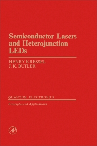 Semiconductor Lasers and Herterojunction LEDs - 1st Edition - ISBN: 9780124262508, 9780323144346