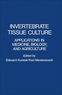 Invertebrate Tissue Culture - 1st Edition - ISBN: 9780124297401, 9780323151467