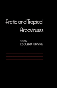 Arctic and Tropical Arboviruses - 1st Edition - ISBN: 9780124297654, 9780323155120