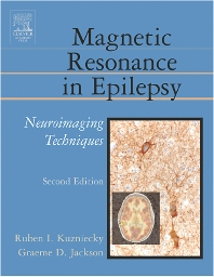 Magnetic Resonance in Epilepsy, 2nd Edition,Ruben Kuzniecky,Graeme Jackson,ISBN9780124311527