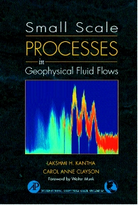 Small Scale Processes in Geophysical Fluid Flows, 1st Edition,Lakshmi Kantha,Carol Clayson,ISBN9780124340701