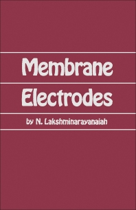 Membrane Electrodes - 1st Edition - ISBN: 9780124342408, 9780323153294