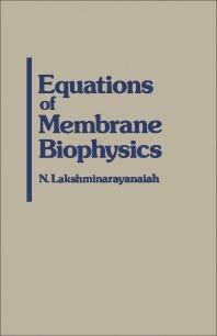 Equations of Membrane Biophysics - 1st Edition - ISBN: 9780124342606, 9781483272160