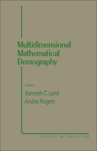 Multidimensional Mathematical Demography - 1st Edition - ISBN: 9780124356405, 9781483269849