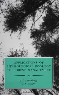 Applications of Physiological Ecology to Forest Management, 1st Edition,J. Landsberg,S. Gower,ISBN9780124359550