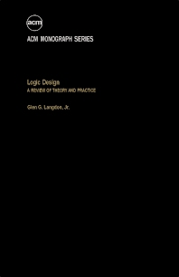 Logic Design - 1st Edition - ISBN: 9780124365506, 9780323160452
